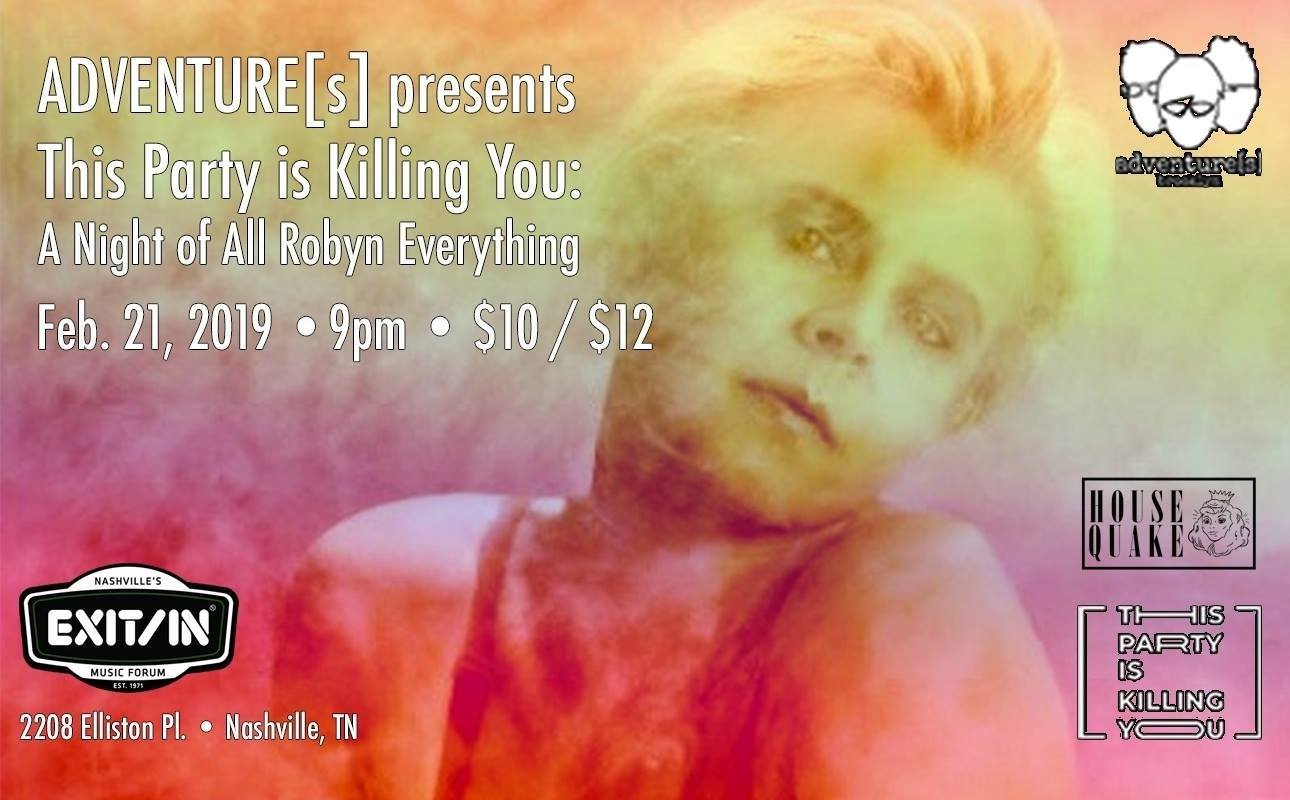 This Party Is Killing You: A Night of All Robyn Everything! Nashville, TN – Feb 21st