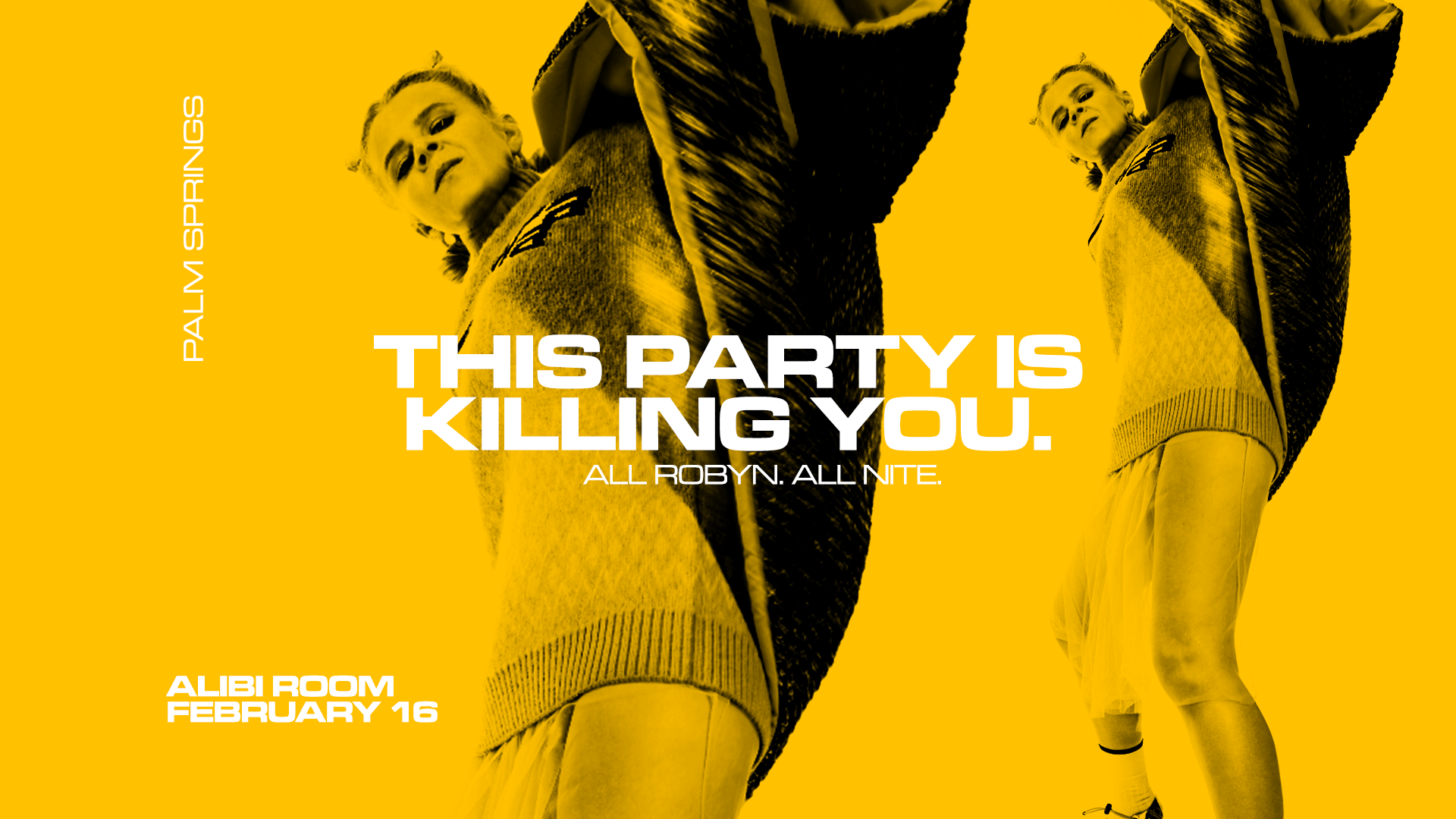 (Canceled) This Party Is Killing You: A Night of All Robyn Everything! Palm Springs Edition Feb 16th