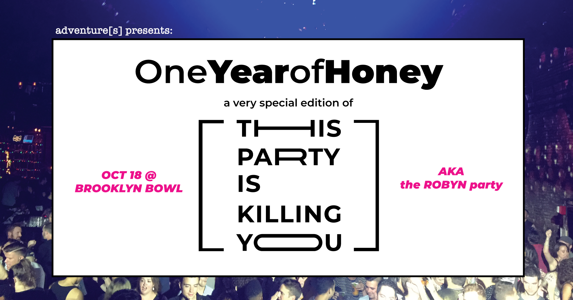 This Party Is Killing You! A Night of All Robyn Everything – The Honey Birthday Party Edition